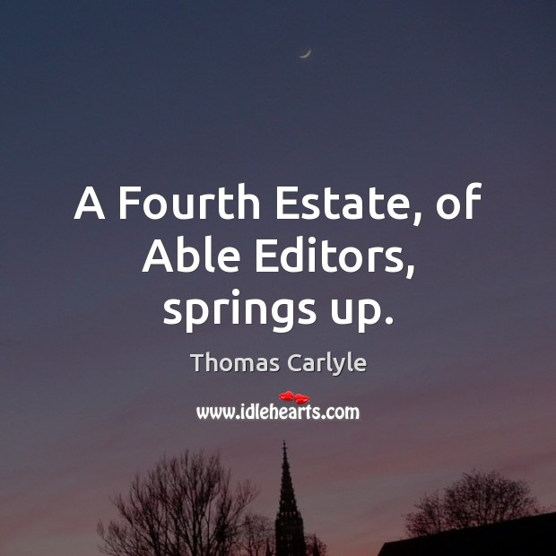 A Fourth Estate, of Able Editors, springs up. Image