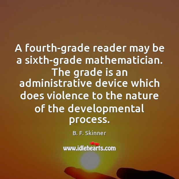 Image, A fourth-grade reader may be a sixth-grade mathematician. The grade is an
