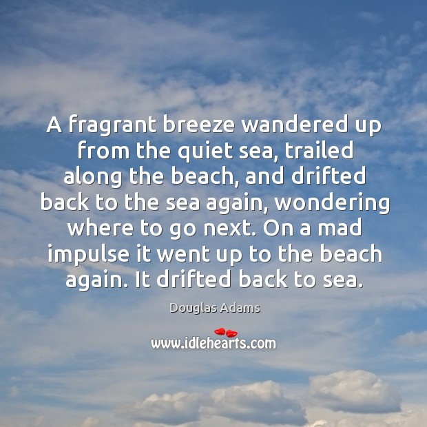 Image, A fragrant breeze wandered up from the quiet sea, trailed along the