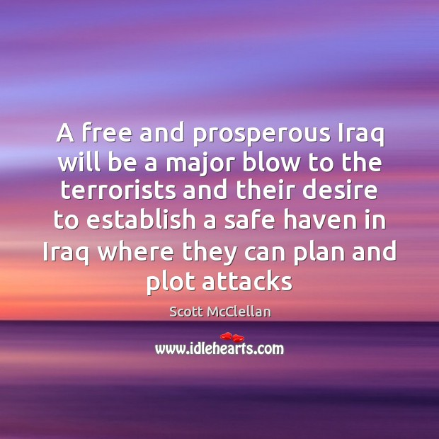 A free and prosperous Iraq will be a major blow to the Image