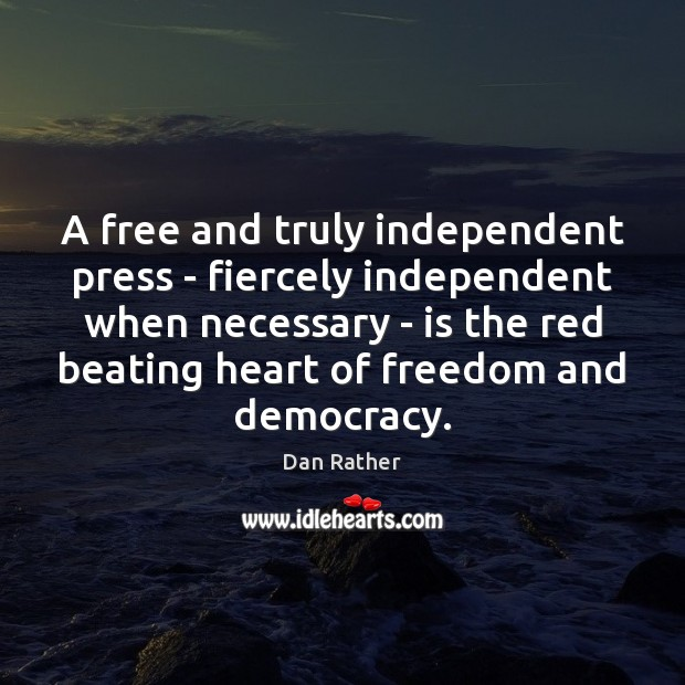 A free and truly independent press – fiercely independent when necessary – Image