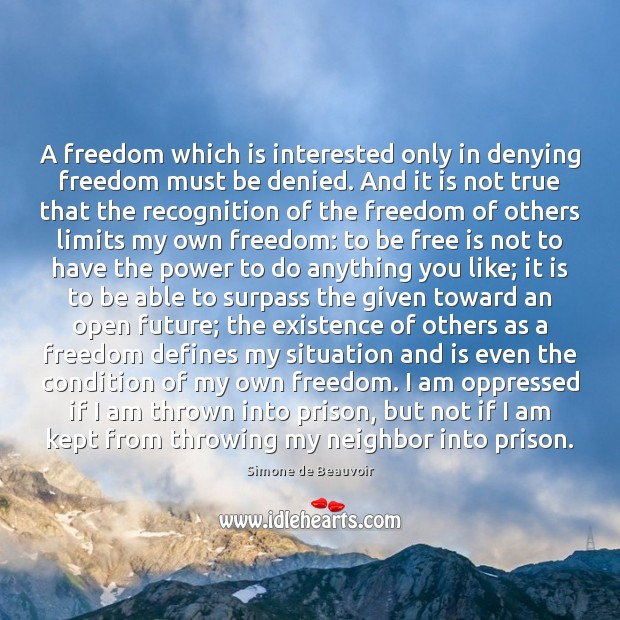Image, A freedom which is interested only in denying freedom must be denied.