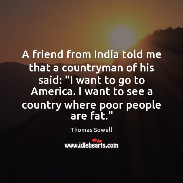Image, A friend from India told me that a countryman of his said: ""
