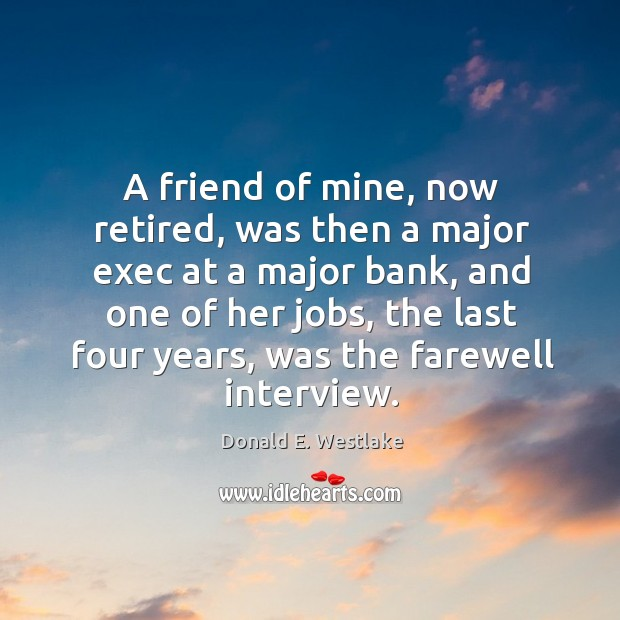 A friend of mine, now retired, was then a major exec at a major bank Image
