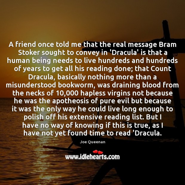 Image, A friend once told me that the real message Bram Stoker sought