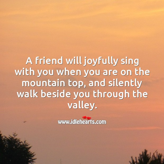 Image, A friend will joyfully sing with you when you are on the mountain top