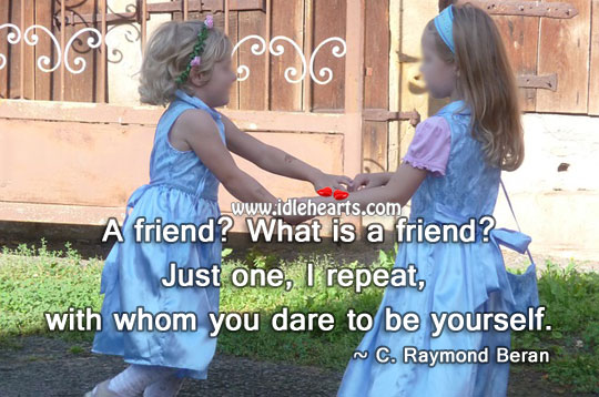 Who is a friend? Be Yourself Quotes Image