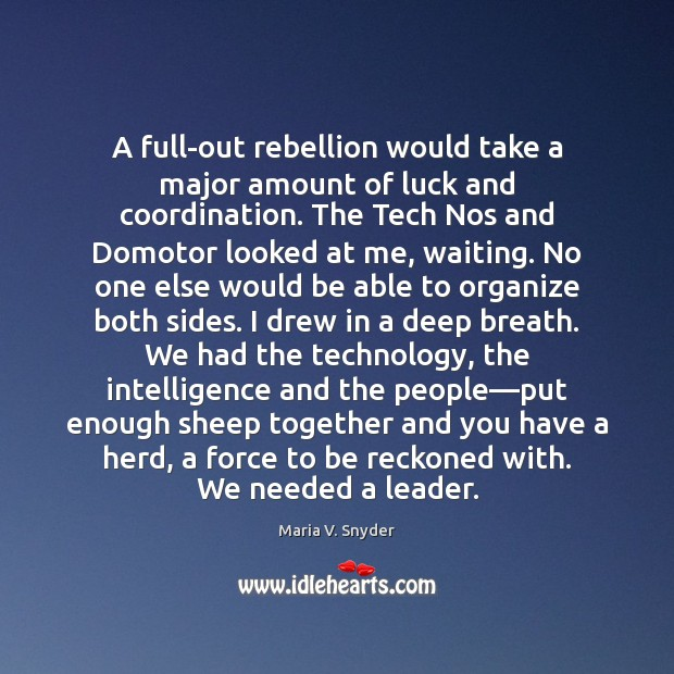 A full-out rebellion would take a major amount of luck and coordination. Image