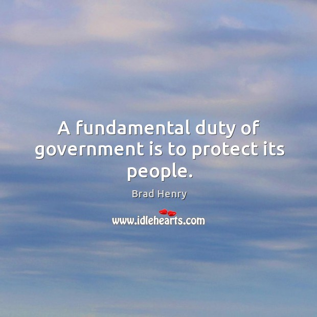 A fundamental duty of government is to protect its people. Image