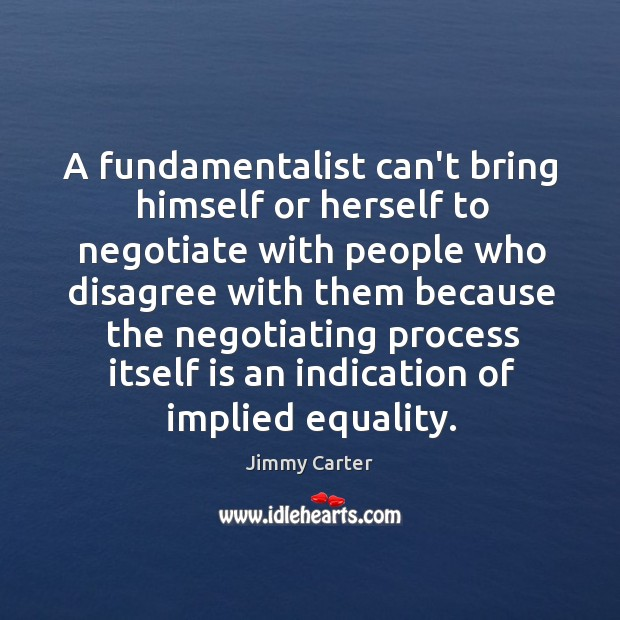 A fundamentalist can't bring himself or herself to negotiate with people who Image