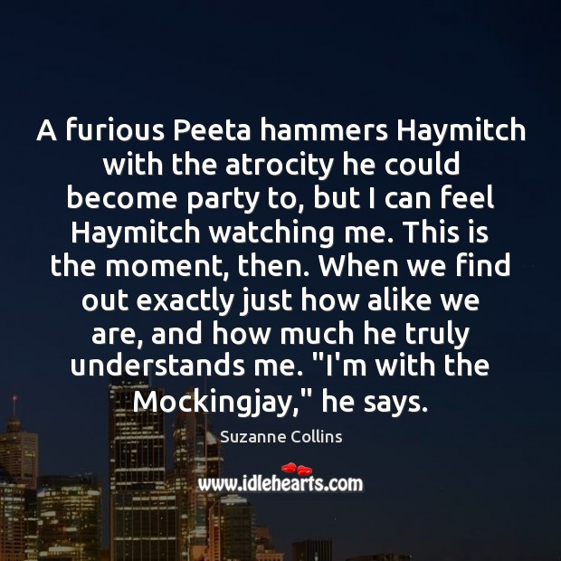 Image, A furious Peeta hammers Haymitch with the atrocity he could become party