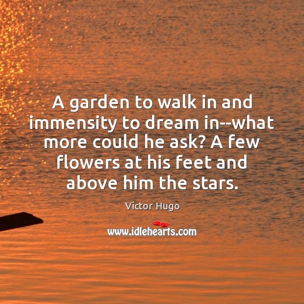 A garden to walk in and immensity to dream in–what more could Image