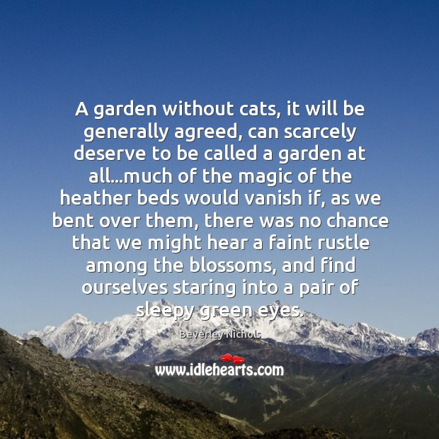 Image, A garden without cats, it will be generally agreed, can scarcely deserve