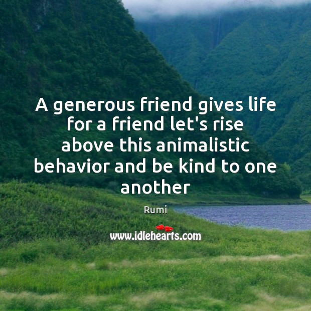 Image, A generous friend gives life for a friend let's rise above this