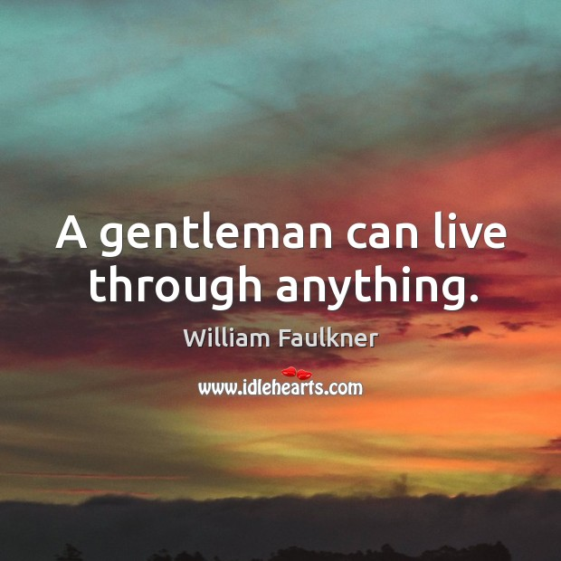 A gentleman can live through anything. Image