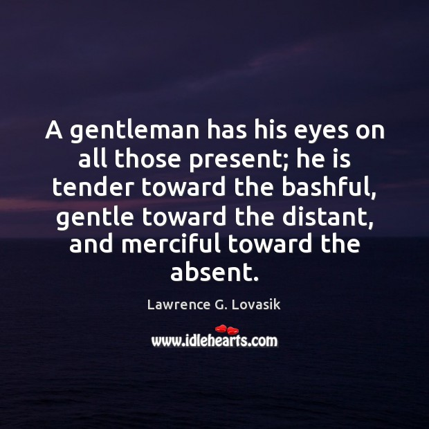 Image, A gentleman has his eyes on all those present; he is tender