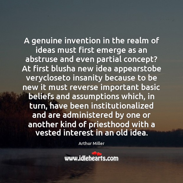 Image, A genuine invention in the realm of ideas must first emerge as