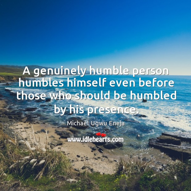 Picture Quotes About Be Humble