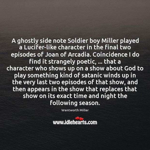 Image, A ghostly side note Soldier boy Miller played a Lucifer-like character in
