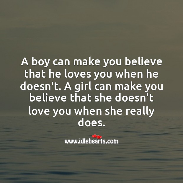 Image, A girl can make you believe that she doesn't love you when she really does.