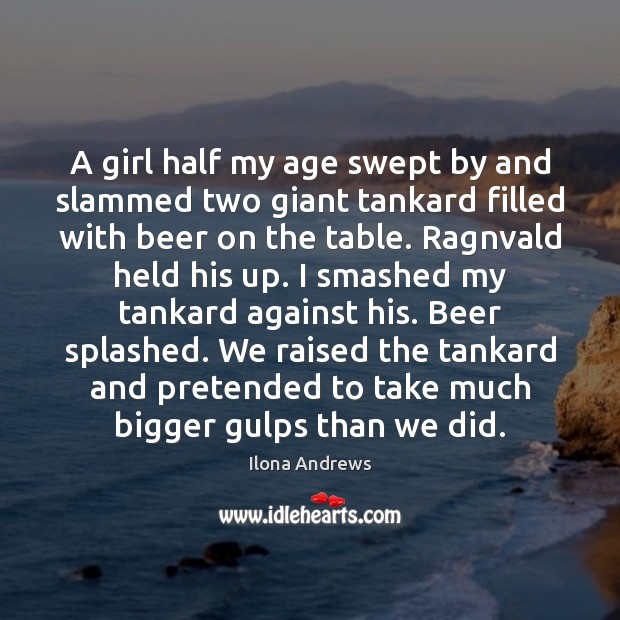 Image, A girl half my age swept by and slammed two giant tankard