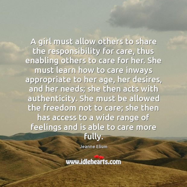 A girl must allow others to share the responsibility for care, thus Access Quotes Image