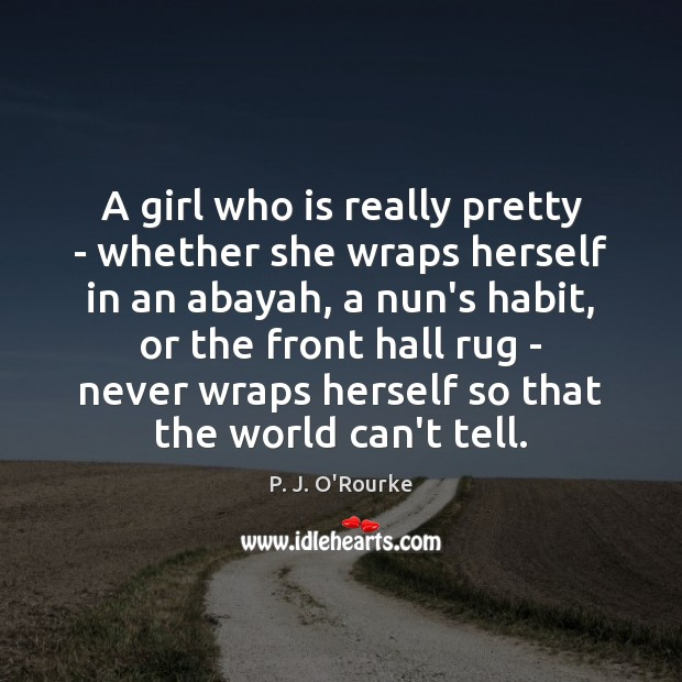 A girl who is really pretty – whether she wraps herself in Image