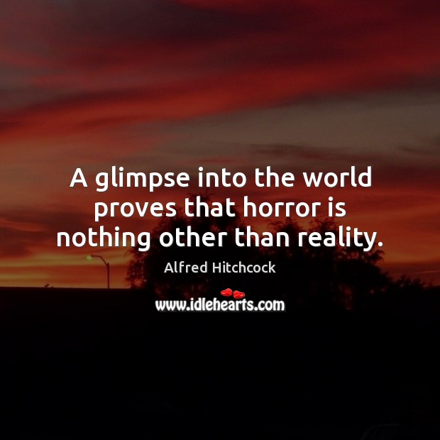 Image, A glimpse into the world proves that horror is nothing other than reality.
