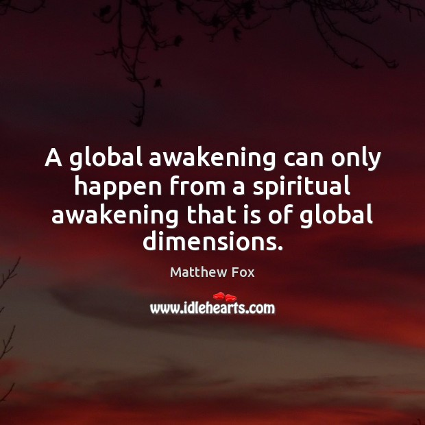 Image, A global awakening can only happen from a spiritual awakening that is
