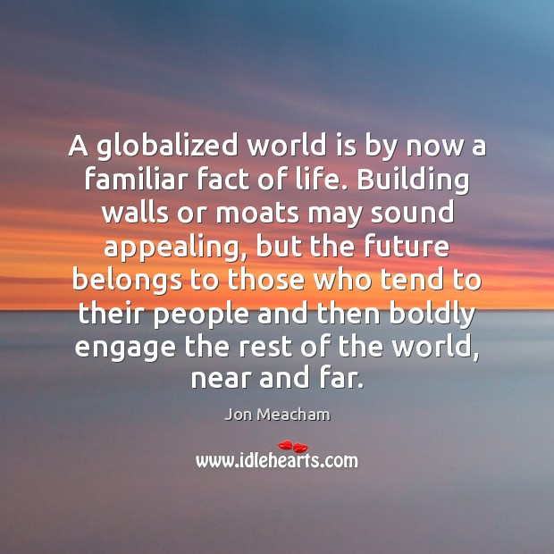 Image, A globalized world is by now a familiar fact of life. Building