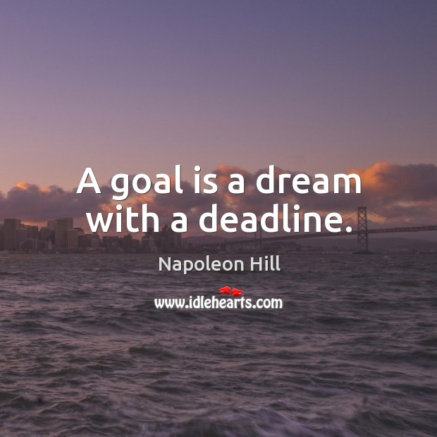 Image, A goal is a dream with a deadline.