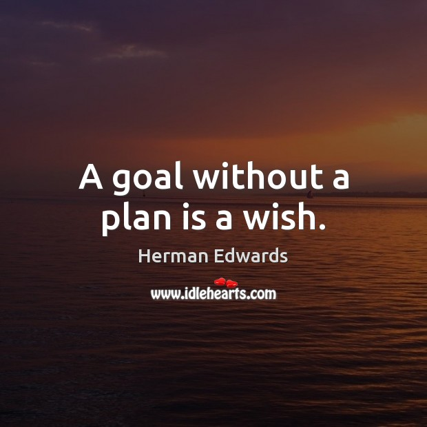 Image, A goal without a plan is a wish.