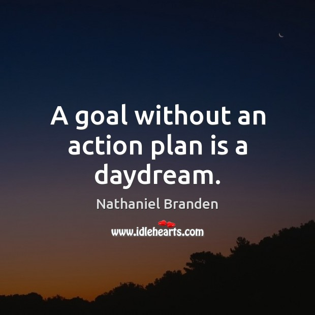 Image, A goal without an action plan is a daydream.