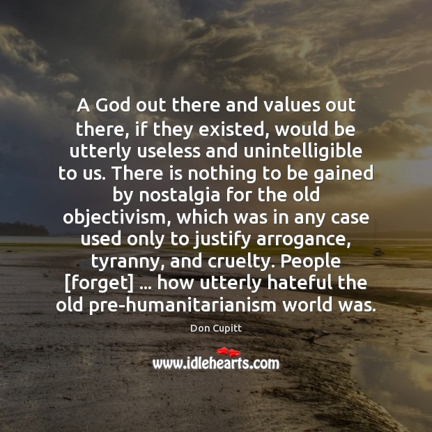 A God out there and values out there, if they existed, would Image