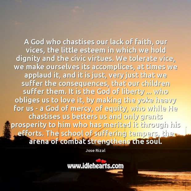 A God who chastises our lack of faith, our vices, the little Image