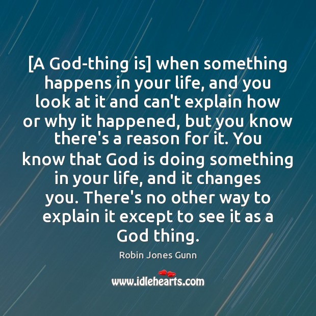 [A God-thing is] when something happens in your life, and you look Image