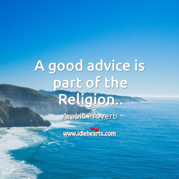 Image, A good advice is part of the religion..