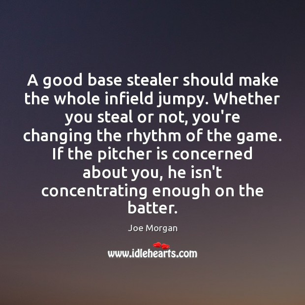 Image, A good base stealer should make the whole infield jumpy. Whether you