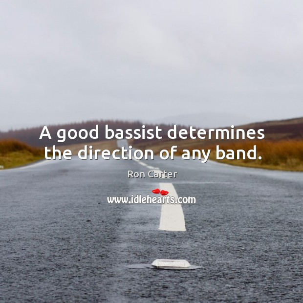 Image, A good bassist determines the direction of any band.