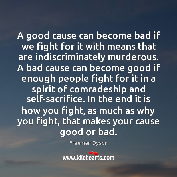 Image, A good cause can become bad if we fight for it with
