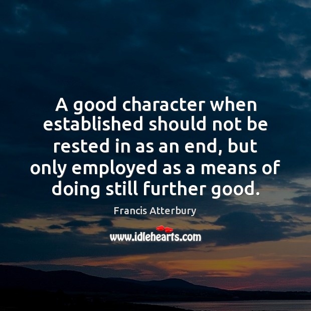 A good character when established should not be rested in as an Good Character Quotes Image