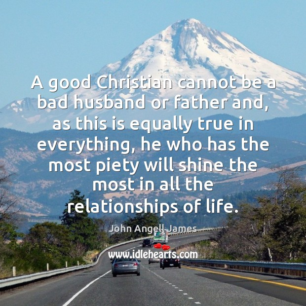 Image, A good Christian cannot be a bad husband or father and, as