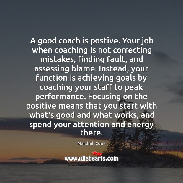 Image, A good coach is postive. Your job when coaching is not correcting