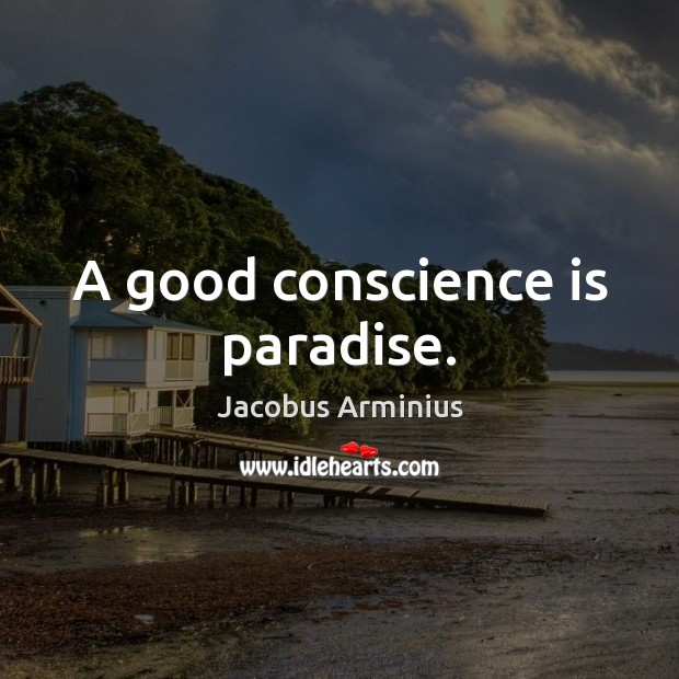 A good conscience is paradise. Image