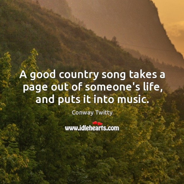 A good country song takes a page out of someone\'s life, and ...