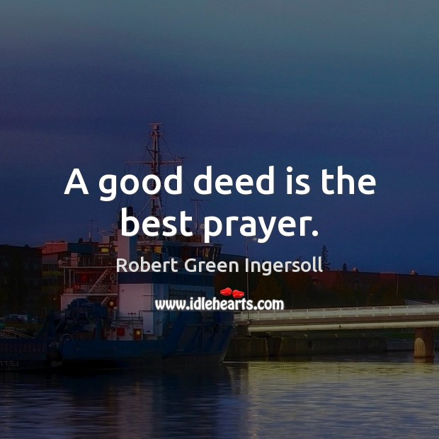 Image, A good deed is the best prayer.