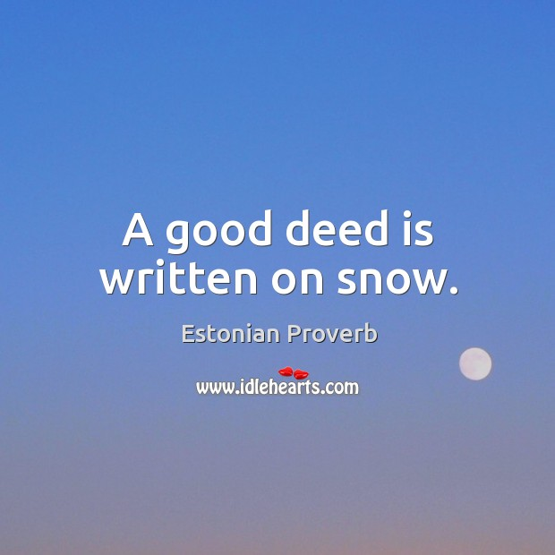 Image, A good deed is written on snow.