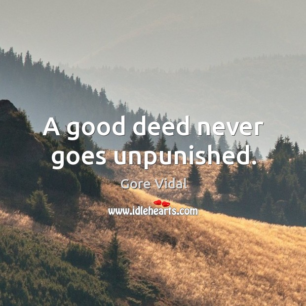 A good deed never goes unpunished. Image