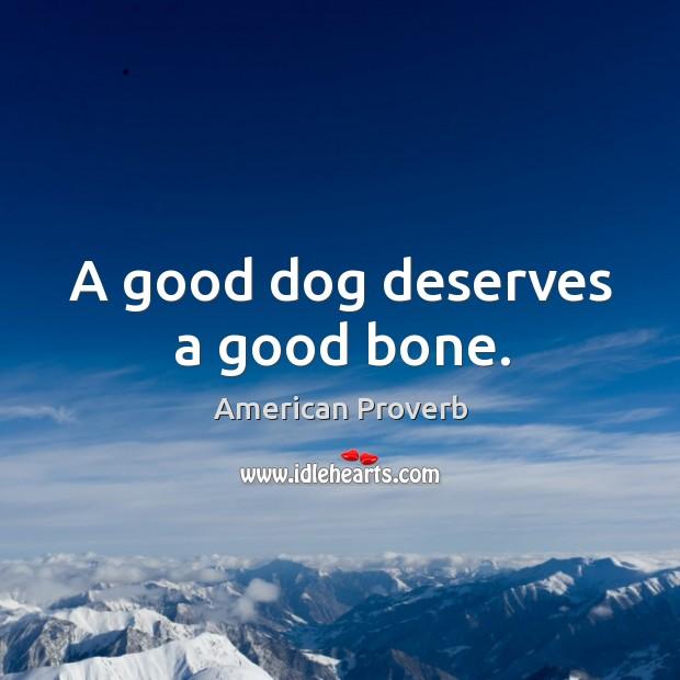 A good dog deserves a good bone. Image