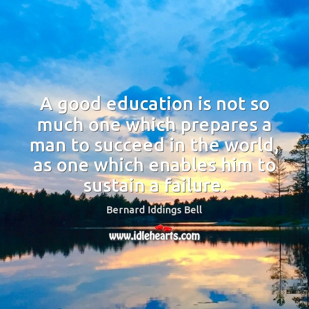 Image, A good education is not so much one which prepares a man